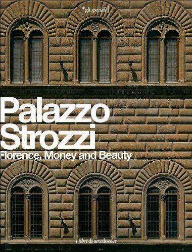 Palazzo Strozzi. Florence, Money and Beauty