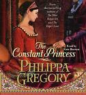 The Constant Princess by Philippa Gregory (2005, CD, Abridged)