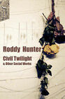 Civil Twilight: and Other Social Works by Roddy Hunter (Paperback, 2007)