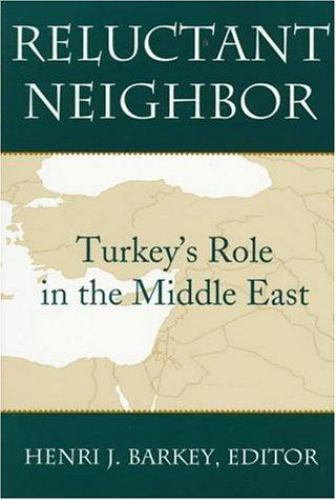Reluctant Neighbor: Turkeys Role in the