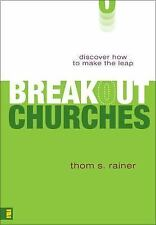 Breakout Churches: Discover How to Make the Leap by Thom S. Rainer (Hardcover)