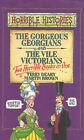 Gorgeous Georgians and Vile Victorians: AND Vile Victorians by Terry Deary (Hardback, 1999)