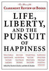 Life, Liberty, and the Pursuit of Happiness: Ten Years of the Claremont Review of Books by Rowman & Littlefield (Hardback, 2012)