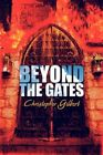 Beyond The Gates 9781608131099 by Christopher Gilbert Paperback