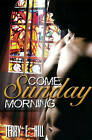 Come Sunday Morning by E. Terry Hall (Paperback, 2011)