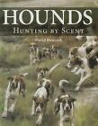 Hounds: Hunting by Scent by David Hancock (Hardback, 2014)