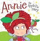 Annie the Apple Pie Fairy by Thomas Nelson (Hardback, 2013)