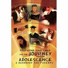 Preparing Your Child for the Journey Through Adolescence: A Handbook for Parents by Indira Gilbert (Paperback / softback, 2013)