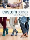 Custom Socks: Knit to Fit Your Feet by Kate Atherley (Paperback, 2015)