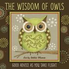 Wisdom of Owls by Debbie Mumm (Hardback, 2014)