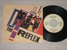 "DURAN DURAN - THE REFLEX / MAKE ME SMILE (COME UP AND SEE ME) - 45 GIRI 7"" SPAIN"