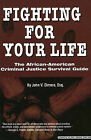 Fighting for Your Life: The African-American Criminal Justice Survival Guide by John V Elmore (Paperback / softback, 2004)
