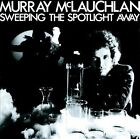 Sweeping the Spotlight Away by Murray McLauchlan (CD, Sep-2006, True North Records)