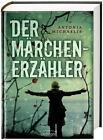 Der Märchenerzähler von Antonia Michaelis (2011, Gebundene Ausgabe)