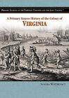 The Colony of Virginia by Sandra Whiteknact (Hardback, 2006)