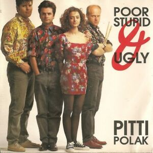 Pitti-Polak-Poor-Stupid-And-Ugly-Vinyl-7-034-Single