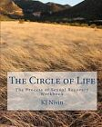 The Circle of Life: The Process of Sexual Recovery Workbook by Kj Nivin (Paperback / softback, 2009)