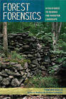 Forest Forensics: A Field Guide to Reading the Forested Landscape by Tom Wessels (Paperback, 2013)