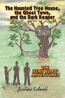 The Haunted Tree House, the Ghost Town, and the Dark Reaper: The Kent Boys' Adventures by Justina Kidwell (Paperback / softback, 2009)