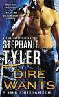 Dire Wants by Stephanie Tyler (Paperback / softback, 2013)