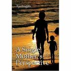 a Single Mother's Perspective 9781424182817 by Aja Logan Paperback