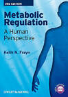 Metabolic Regulation: A Human Perspective by Keith N. Frayn (Paperback, 2010)