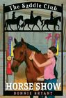The Saddle Club Ser.: Horse Show by Bonnie Bryant (2007, Digest Paperback)