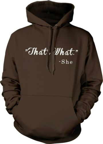 That/'s What She Said Funny Quotation Nerd Geek Humor Meme Hoodie Pullover