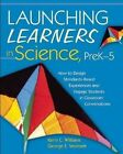 Launching Learners in Science, preK--5: How to Design Standards-Based Experiences and Engage Students in Classroom Conversations by Kerry C. Williams, George E. Veomett (Paperback, 2014)