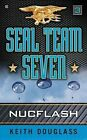 Seal Team Seven 03: Nucflash by Keith Douglass (Paperback / softback, 2011)