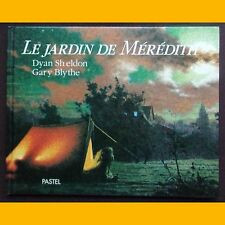 LE JARDIN DE MÉRÉDITH Dyan Sheldon Gary Blythe 1993