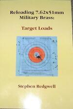 Reloading 7.62x51mm Military Brass:  Target Loads - 308 Win & surplus brass