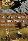 Planetary Landers and Entry Probes by Andrew Ball, James Garry, Viktor Kerzhanovich, Ralph Lorenz (Paperback, 2010)