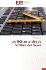 Les Tice Au Service de l'Ecriture des Eleves by Criquet Aristide (2014,...