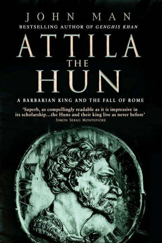 1 of 1 - Attila The Hun: A Barbarian King and the Fall of Rome by Man, John 0553816586