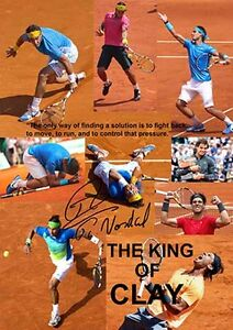 Rafael-Nadal-THE-KING-OF-CLAY-Tennis-Signed-Autograph-Signature-A4-Poster-1