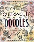 Quirky, Cute Doodles by Stephanie Corfee (Hardback, 2016)