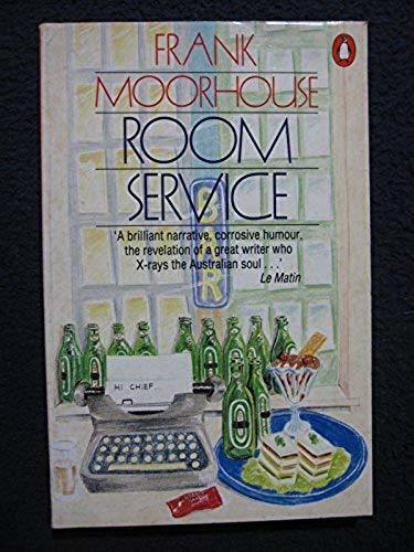 Room Service [Oct 06, 1987] Frank Moorhouse
