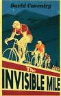 The Invisible Mile von David Coventry (2016, Taschenbuch)
