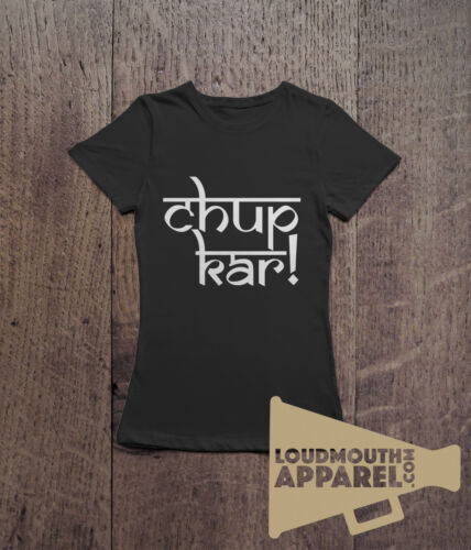 Chup Kar T-Shirt Womens Humour tee Indian Punjabi