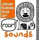 Clever Babies Love Art: Sounds by Lauren Farnsworth (Board book, 2016)