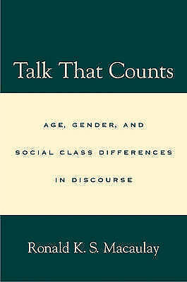 Talk that Counts: Age, Gender, and Social Class Differences in Discourse by Mac