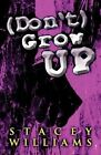 (Don't) Grow Up by Stacey Williams (Paperback / softback, 2012)