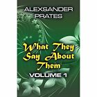 What They Say About Them Volume 1 by Prates Alexsander Author 9781611020359