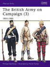 The British Army on Campaign, 1816-1902: Bk.3: 1856-81 by Michael Barthorp (Paperback, 1988)