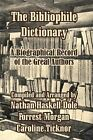 The Bibliophile Dictionary: A Biographical Record of the Great Authors by University Press of the Pacific (Paperback / softback, 2003)