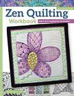 Zen Quilting Workbook: Fabric Arts Inspired by Zentangle by Pat Ferguson (Paperback, 2015)
