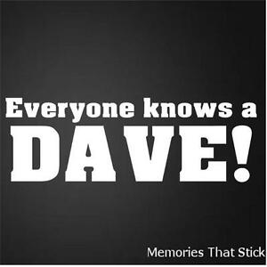 EVERYONE-KNOWS-A-DAVE-Funny-Car-Window-Bumper-JDM-VW-Novelty-Vinyl-Decal-Sticker