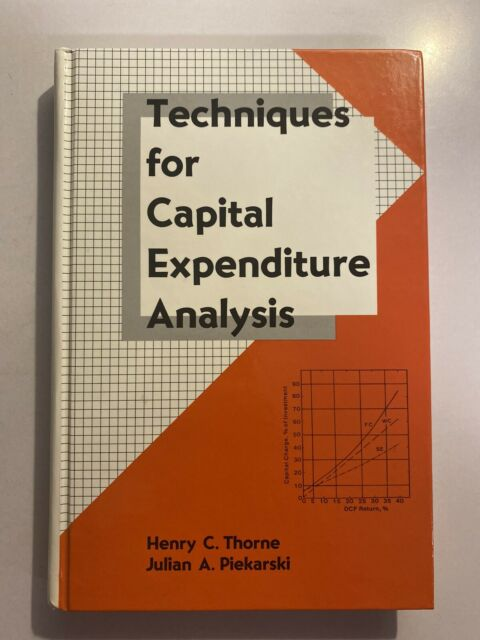 Cost Engineering Ser.: Techniques for Capital Expenditure Analysis by Henry...