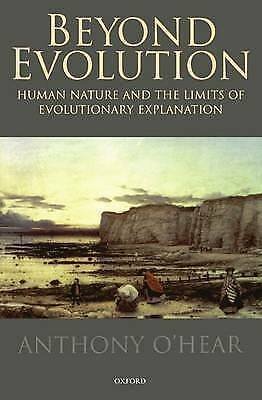 Beyond Evolution. Human Nature and the Limits of Evolutionary Explanation by O'H